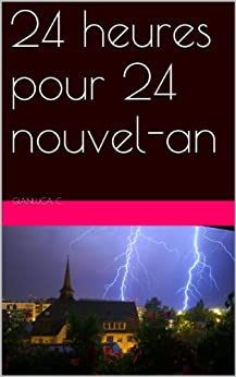 24 heures pour 24 nouvel-an (French Edition) von [Catricala, Gianluca]