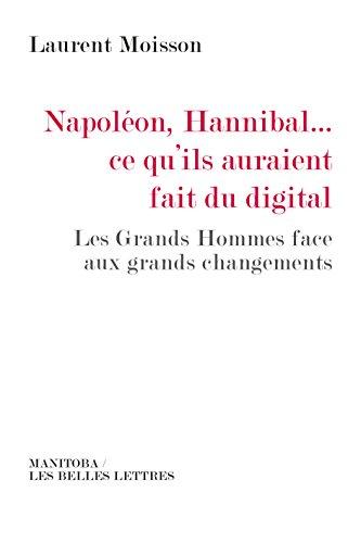 napolon-hannibalce-qu-39-ils-auraient-fait-du-digital-les-grands-hommes-face-aux-grands-changements