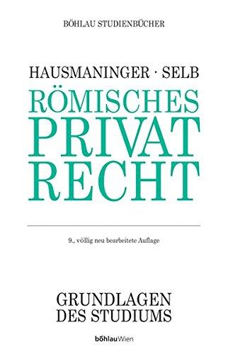 Römisches Privatrecht (Böhlau-Studien-Bücher : Grundlagen des Studiums)