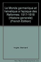 Le monde germanique et helvétique à l'époque des réformes, 1517-1618