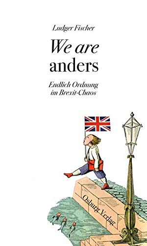 We are anders: Endlich Ordnung im Brexit-Chaos