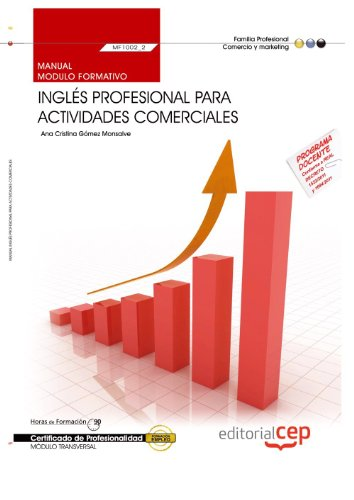 Manual Inglés profesional para Actividades comerciales (MF1002_2: Transversal). Certificados de Profesionalidad (Cp - Certificado Profesionalidad) por Ana Cristina Gómez Monsalve