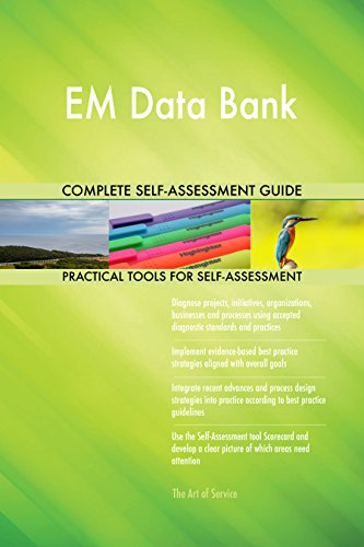 EM Data Bank All-Inclusive Self-Assessment - More than 700 Success Criteria, Instant Visual Insights, Comprehensive Spreadsheet Dashboard, Auto-Prioritized for Quick Results