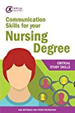 Communication Skills for your Nursing Degree (Critical Study Skills)