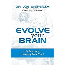 [(Evolve Your Brain: The Science of Changing Your Mind)] [Author: Joe Dispenza] published on (February, 2007)