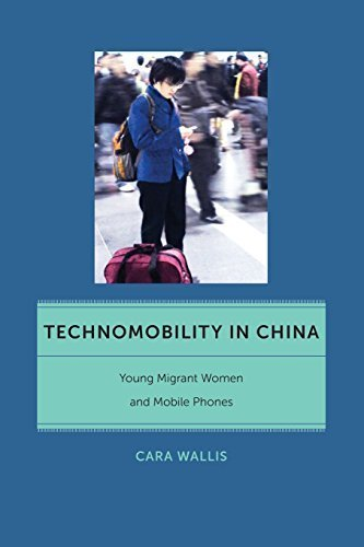technomobility-in-china-young-migrant-women-and-mobile-phones-critical-cultural-communication-by-wal