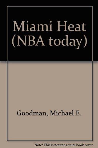 Miami Heat (NBA today) por Michael E. Goodman