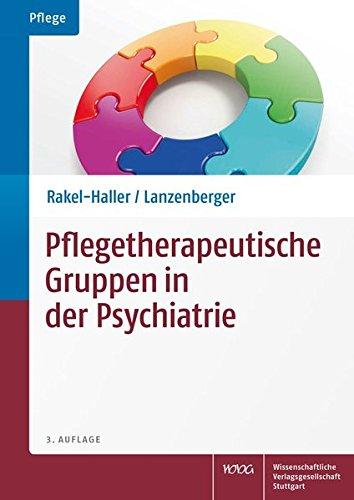 Pflegetherapeutische Gruppen in der Psychiatrie: planen - durchführen - dokumentieren - bewerten