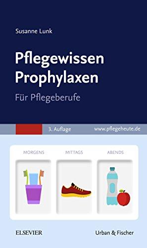 PflegeWissen Prophylaxen in der Pflege: Für Pflegeberufe
