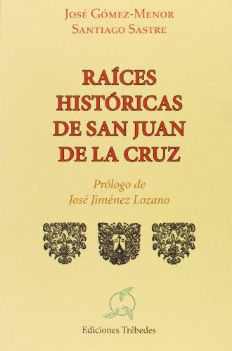 Descargar Libro Raices históricas de san Juan de la Cruz de Santiago Sastre José Gómez-Menor