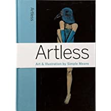 Artless: Art & Illustration by Simple Means (An Elephant Book) by Marc Valli (2016-10-25)