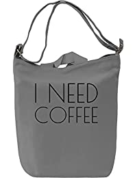 I Need Coffee Funny Slogan Leinwand Tagestasche Canvas Day Bag| 100% Premium Cotton Canvas| DTG Printing|