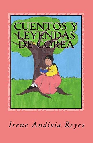 Cuentos y leyendas de Corea por Irene Andivia Reyes