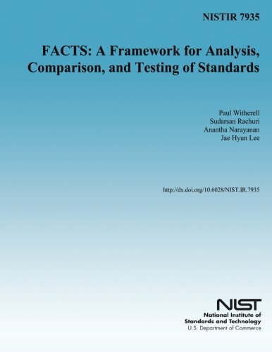 NISTIR 7935 FACTS: A Framework for Analysis, Comparison, and Testing of Standards por U.S. Deparmtnet of Commerce
