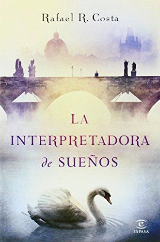La Interpretadora De Sueños (ESPASA NARRATIVA) de Rafael R. Costa (2 oct 2014) Tapa blanda