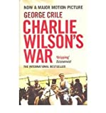 Charlie Wilson's War The Story of the Largest Covert Operation in History by Crile, George ( Author ) ON Nov-08-2007, Paperback