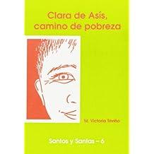 Clara de Asís, camino de pobreza (SANTOS Y SANTAS)