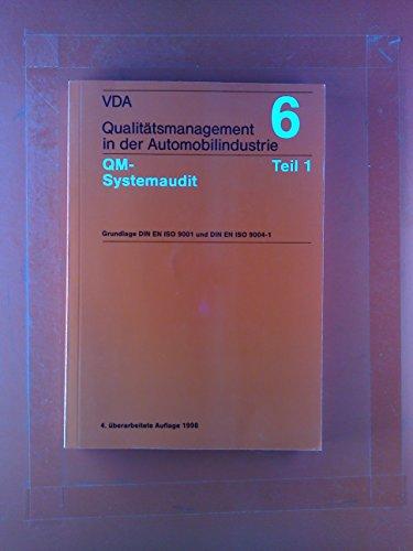 Qualitätsmanagement in der Automobilindustrie 6 - Teil 1 QM-Systemaudit - - Grundlagen DIN EN ISO 9001 und DIN EN ISO 9004-1