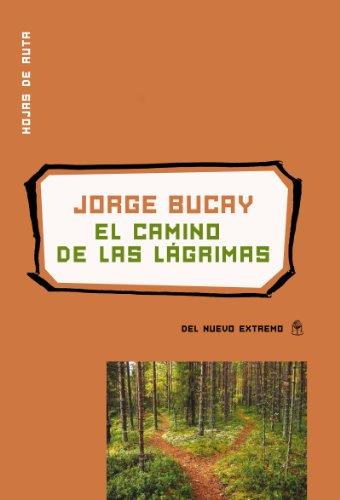El camino de las lágrimas (Spanish Edition)