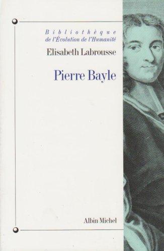 Pierre Bayle (Bibliothèque de l'évolution de l'humanité) por Elisabeth Labrousse