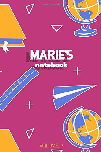 Marie's Notebook Volume 3: Lined Personalized and Customized Name Notebook Journal for Men & Women & Boys & Girls