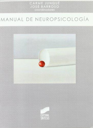 Manual de neuropsicología (Biblioteca de psicología) por Carme Junqué