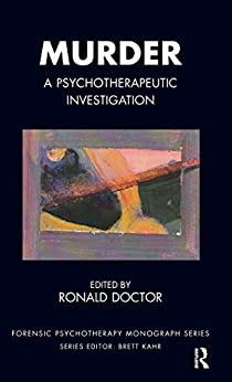 Murder: A Psychotherapeutic Investigation (the Forensic Psychotherapy Monograph Series) por Ronald Doctor epub
