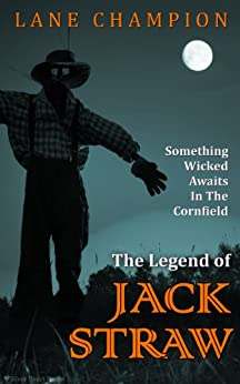 The Legend of Jack Straw (English Edition) di [Champion, Lane, Curington, Lanette]