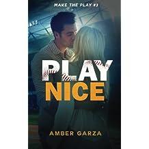 Play Nice (Make the Play)