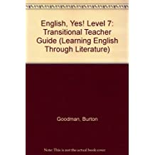 English, Yes! Transitional- Teacher's Guides (Learning English Through Literature) by Burton Goodman (2004-04-30)