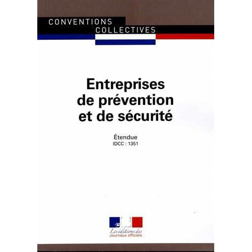 Entreprises de prévention et de sécurité, Convention collective nationale étendue,19ème édition - Brochure 3196 - IDCC : 1351