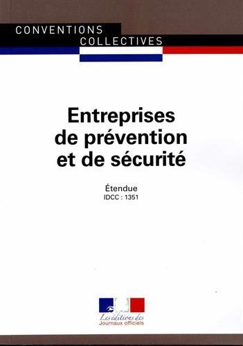 Entreprises de prvention et de scurit, Convention collective nationale tendue,19me dition - Brochure 3196 - IDCC : 1351