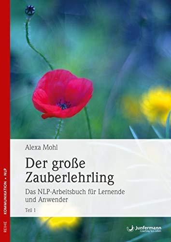 Der große Zauberlehrling. Teil 1 & 2: Das NLP-Arbeitsbuch für Lernende und Anwender: 2 Bde.