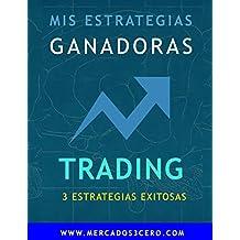 Mis Estrategias de Trading Ganadoras: EL Libro que todo Trader deberia leer