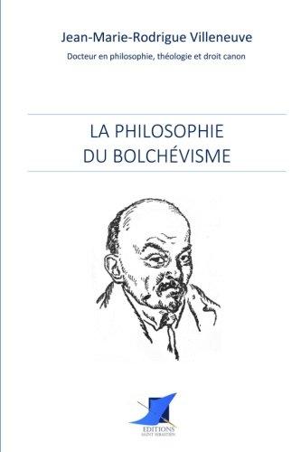 La philosophie du bolchévisme par Jean-Marie-Rodrigue Villeneuve