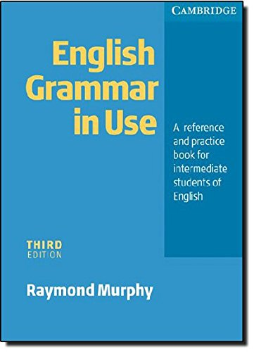 English Grammar In Use - Third Edition: A Reference and Practice Book for Intermediate Students of English