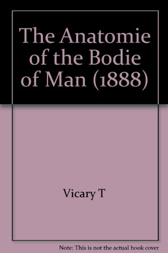 The Anatomie of the Bodie of Man (1888)