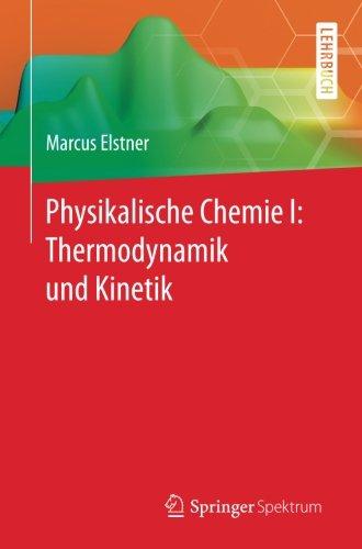 Physikalische Chemie I: Thermodynamik und Kinetik