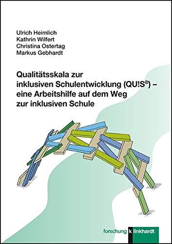 Qualitätsskala zur inklusiven Schulentwicklung (QU!S®) - eine Arbeitshilfe auf dem Weg zur inklusiven Schule (Klinkhardt forschung)