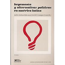 Hegemonía y alternativas políticas en América Latina: (Seminario de Morelia) (Sociología y política)