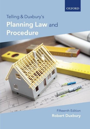 Telling and Duxbury's Planning Law and Procedure (Telling & Duxbury's Planning Law & Procedure)
