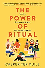 The Power of Ritual: Turning Everyday Activities into Soulful Practices