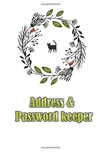 Address & password keeper.: Black cat in circle frame 120 pages. Size 6*9 inches of address & internet password keeper organizer notebook. Save your ... in one place. (Address and password keeper.)