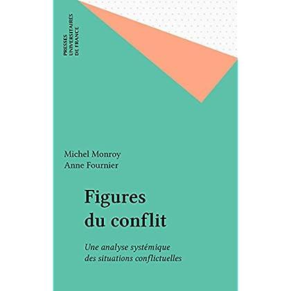 Figures du conflit: Une analyse systémique des situations conflictuelles (Le sociologue)