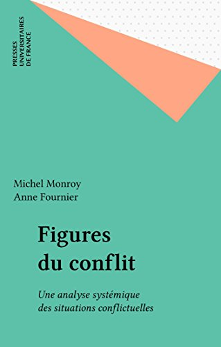 Figures du conflit: Une analyse systémique des situations conflictuelles