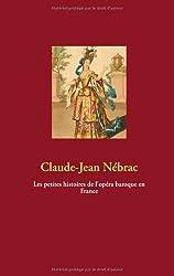 Les Petites Histoires de L'Opéra Baroque en France