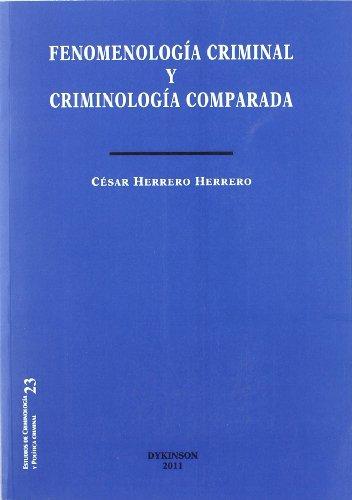 Fenomenología criminal y criminología comparada (Colección Estudios de Criminología y Política Criminal)