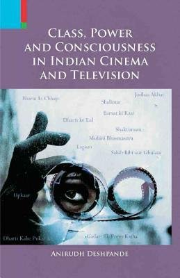 [(Class, Power and Consciousness in Indian Cinema and Television)] [Author: Fellow Anirudh Deshpande] published on (May, 2014) par Fellow Anirudh Deshpande