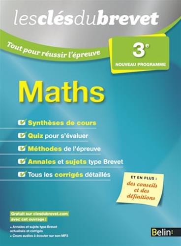 Les Clés du Brevet - Tout pour réussir l'épreuve - Maths 3e