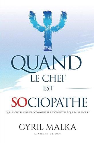 Quand le chef est sociopathe: Livrets de Psy par Cyril Malka